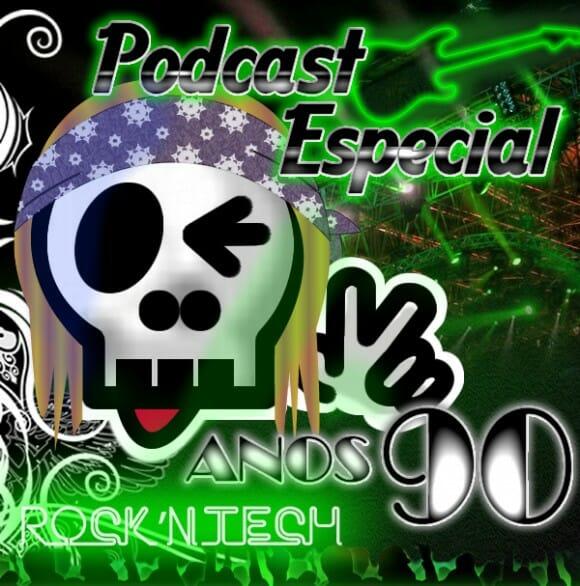Podcast R'NT 0090 - Especial Anos 90!