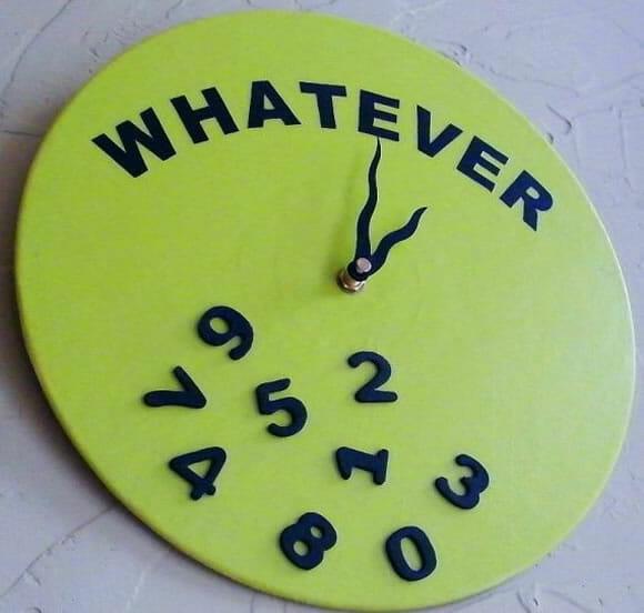 Que horas são? Whatever!