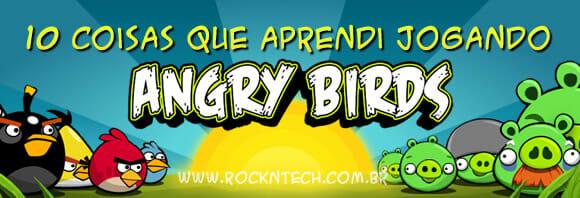 10 coisas que aprendi jogando Angry Birds