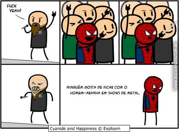 Ninguém gosta de ficar com o Homem-Aranha em shows de Heavy Metal.