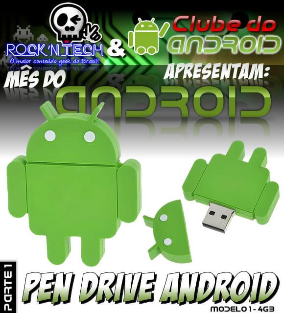 Promoção Mês do Android Parte 1 - Concorra a um pen drive do Android de 4GB.