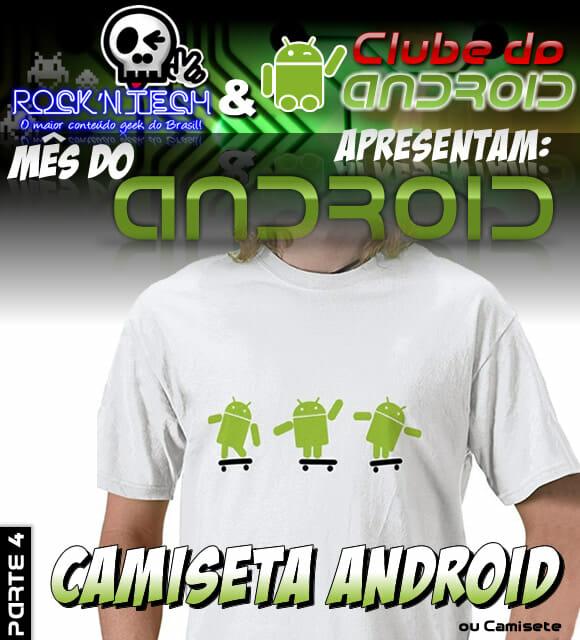 Promoção Mês do Android Parte 4 - Concorra a uma Camiseta do Android.
