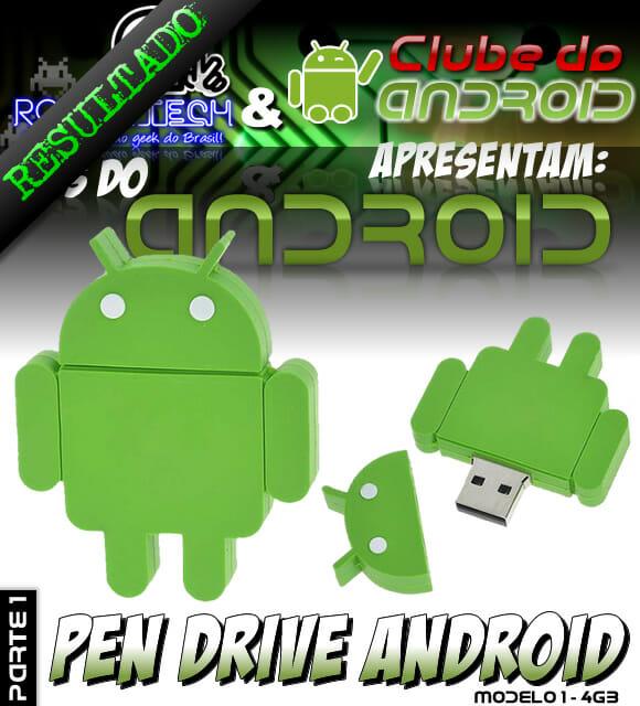 Resultado Promoção Mês do Android Parte 1 - Pen Drive Android 4GB.