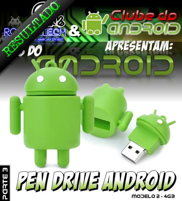 Resultado Promoção Mês do Android Parte 3 – Pen Drive Android 4 GB.