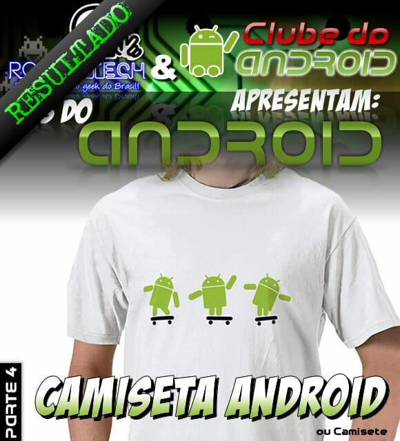 Resultado Promoção Mês do Android parte 4 - Camiseta Android.