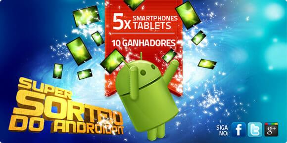 Hora de ganhar o Smartphone ou Tablet dos seus sonhos no Super Sorteio do AndroidPIT!
