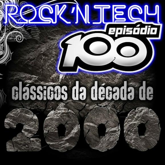 Podcast Comemorativo R'NT 0100 - Especial Década de 2000