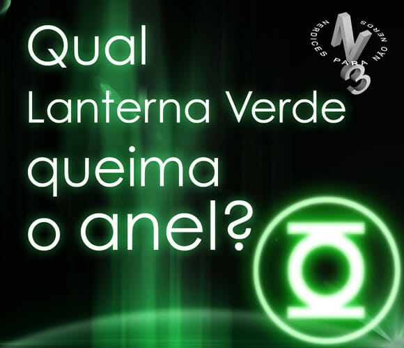 VIDEOCAST N3 - Qual Lanterna Verde queima o anel? </script