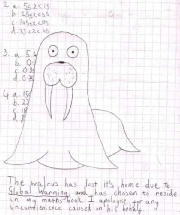 Legenda: A morsa pedeu seu lar devido ao Aquecimento Global e decidiu morar no meu caderno de matemática. Peço desculpas por qualquer inconveniência causada por ele.